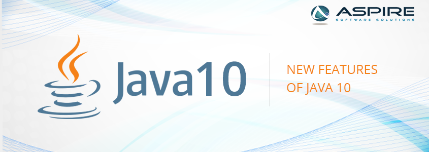 New Features of Java 10 – Aspire Blogs